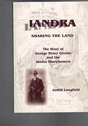 Iandra - Sharing the Land: The Story of George Henry Greene and the Iandra Sharefarmers
