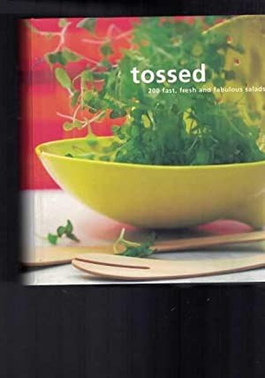 Tossed - 200 Fast, Fresh and Fabulous Salads