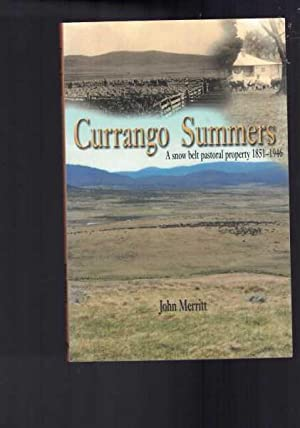 Currango Summers - A Snow Belt Pastoral Property 1851-1946