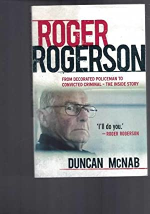 Roger Rogerson: From Decorated Policeman to Convicted Criminal
