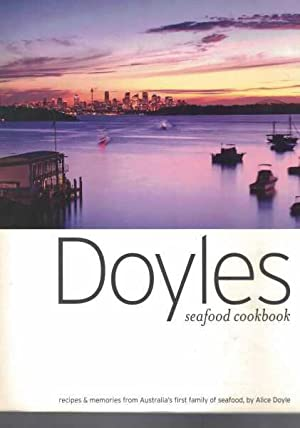Doyles Seafood Cookbook - Recipes & Memories from Australia's First Family of Seafood