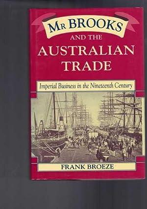 Mr Brooks and The Australian Trade -: Frank Broeze