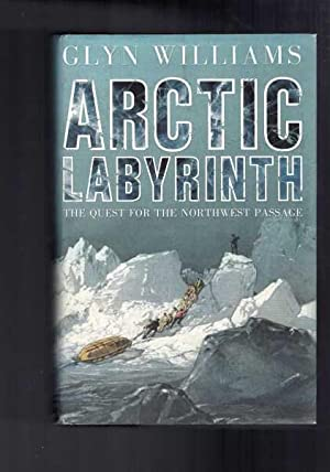 Arctic Labyrinth - The Quest for the Northwest Passage