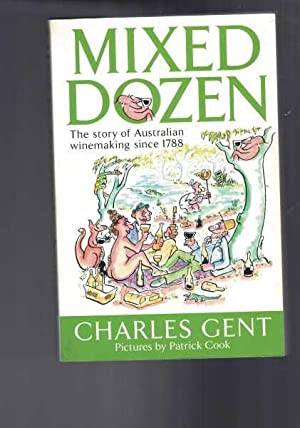 Mixed Dozen : The Story of Australian Winemaking from 1788