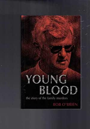 Young Blood : The Story of the Family Murders