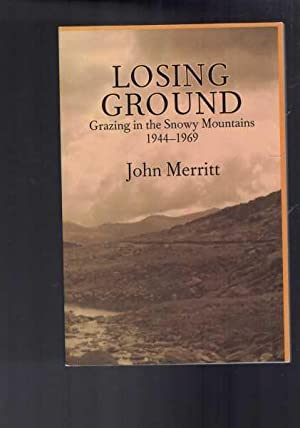 Losing Ground: Grazing in the Snowy Mountains 1944-1969