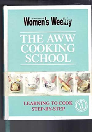 The AWW Cooking School - Learning to Cook Step by Step