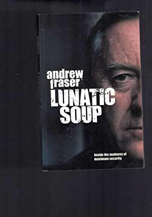 Lunatic Soup: Inside the Madness of Maximum Security