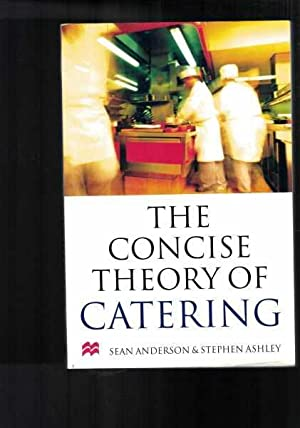 The Concise Theory of Catering : Study Notes for Food and Food Related Studies