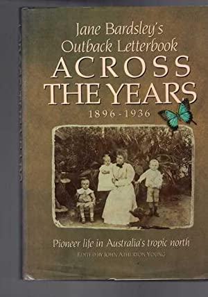 Jane Bardsley's Outback Letterbook: Across the Years, 1896-1936