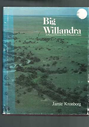 Big Willandra: A Pastoral History of the Willandra Estate