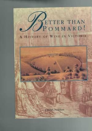 Better than Pommard! A History of Wine in Victoria