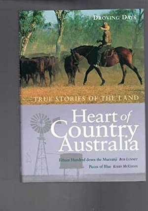 Heart of Country Australia: True Stories of the Land - Droving Days