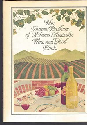 The Brown Brothers of Milawa - Australia Wine and Food Book