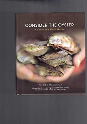 Consider the Oyster - A Shucker's Field Guide