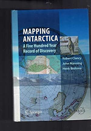 Mapping Antarctica - A Five Hundred Year Record of Discovery