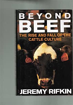 Beyond Beef: The Rise and Fall of the Cattle Culture