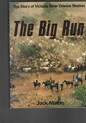The Big Run: The Story of Victoria River Downs Station