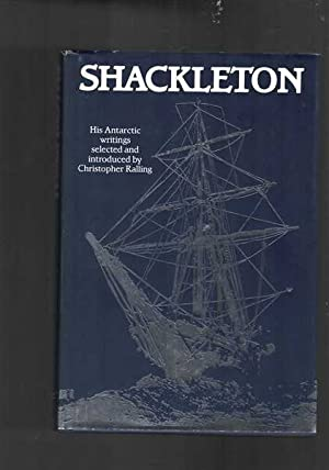 Shackleton : His Antarctic Writings