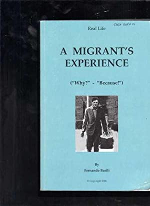 """A Migrant's Experience : (""""Why?""""-""""Because!""""): Basili, Fernando"""