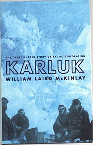 Karluk: The Great Untold Story of Arctic Exploration