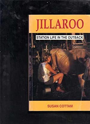 Jillaroo: Station Life in the Outback: Cottam, Susan