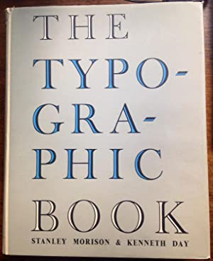 The Typographic Book: 1450-1935: Morison, Stanley. Day,