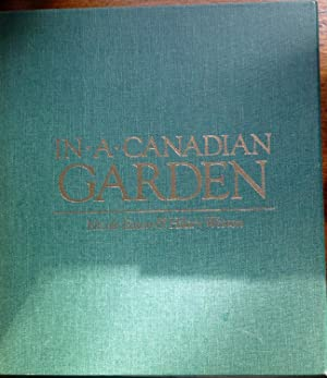 In A Canadian Garden (Signed by both authors; book in slipcase): Eaton, Nicole. Weston, Hillary