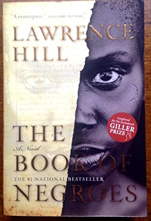the book of negroes by lawrence hill essay Last spring, novelist lawrence hill, author of the book of negroes, headed to jamaica with his teenage daughter, caroline he was slated.