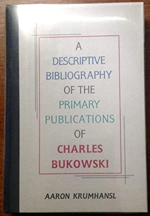 A Descriptive Bibliography of the Primary Publications of Charles Bukowski (with publication ...