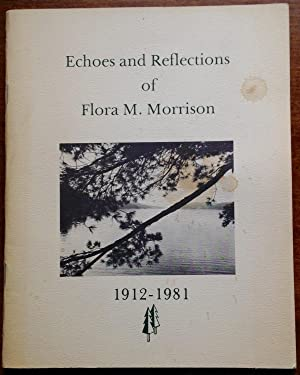 Echoes and Reflections of Flora. M. Morrison: 1912-1981