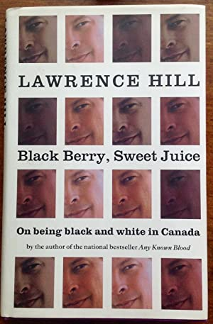 Black Berry, Sweet Juice: On Being black and whiite in Canada