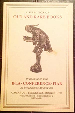 A Selection of Old and Rare Books: In Honour of the IFLA Conference FIAB, at Copenhagen August 1969