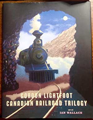 Canadian Railroad Trilogy (Inscribed by artist, Ian Wallace)