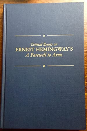 Critical Essays on Ernest Hemingway's A Farewell to Arms