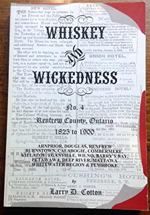 Whiskey and Wickedness No. 4: Renfrew County, Ontario, 1825 to 1900