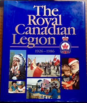 The Royal Canadian Legion: 1926-1986 (Inscribed by Photographer Jack Jarvie, with signed letter a...