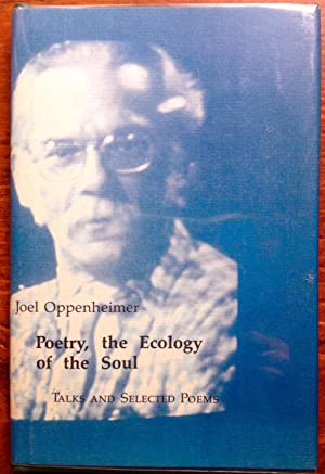 Poetry, The Ecology Of The Soul: Talks and Selected Poems