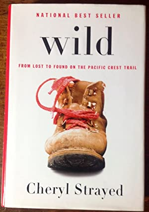 Wild: From Lost to Found on the: Strayed, Cheryl