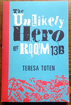 The Unlikely Hero of Room 13B (Signed Copy)