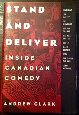 Stand and Deliver: Inside Canadian Comedy (Inscribed Copy)