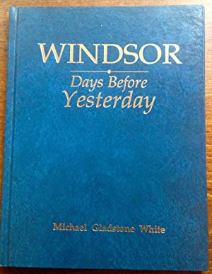Windsor: Days Before Yesterday (Signed Limited Edition): Gladstone White, Michael
