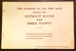 The Glamour Of Old Time Days Around The Detroit River And Essex County
