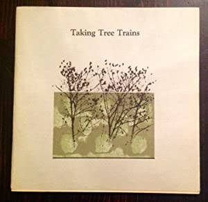 Taking Tree Trains (Signed Copy - Poet's First Book)