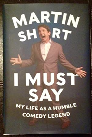 I Must Say: My Life as a Humble Comedy Legend (Inscribed Copy)