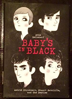Baby's in Black: Astrid Kirchherr, Stuart Sutcliffe, and The Beatles (Inscribed Copy with drawing)