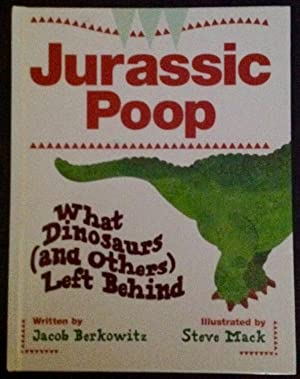 Jurassic Poop: What Dinosaurs (and Others) Left Behind (Inscribed copy)