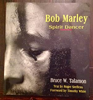 Bob Marley: Spirit Dancer (Inscribed by Roger Steffens)