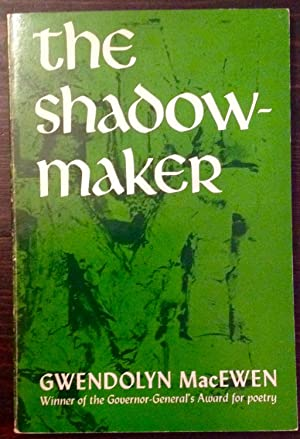 The Shadow-Maker (Signed Third Printing): MacEwen, Gwendolyn