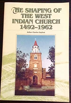 The Shaping Of The West Indian Church: 1492-1962 (Inscribed Copy)